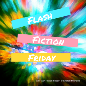 Flash Fiction Friday - Sharon Michaels